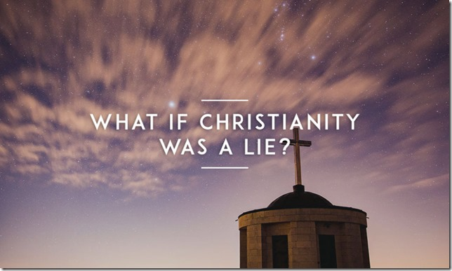 What-if-christianity-was-a-lie_d1000